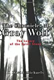 The Chronicles of Gray Wolf, J. David Michaels, 1419687018