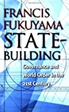 by francis fukuyama state building governance and world order in the 21st century 1st first edition