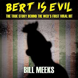 Bert Is Evil: The True Story Behind the Web's First Viral Hit