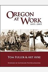 Oregon at Work: 1859-2009 Paperback