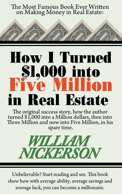 How I Turned $1 000 Into Five Million in Real Estate in My Spare Time[HOW I TURNED $1000 INTO 5 MILL][Hardcover]