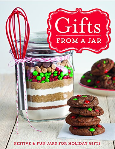 Gifts From A Jar: Festive & Fun Jars For Holiday Gifts (Better Homes And Gardens Owl Cookie Jar)