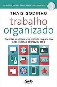 Trabalho organizado: Encontre equilíbrio e significado num mundo cada vez mais sobrecarregado
