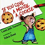 img - for If You Give a Mouse a Cookie book / textbook / text book