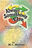 Always Something Else