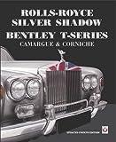 Rolls Royce Silver Shadow - Bentley T-Series, Camargue & Corniche