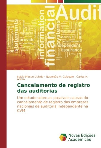 Download Cancelamento de registro das auditorias: Um estudo sobre as possíveis causas do cancelamento de registro das empresas nacionais de auditoria independente na CVM (Portuguese Edition) ebook