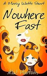 Nowhere Fast (Mercy Watts Mysteries)