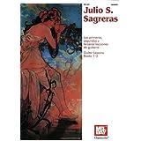 Julio S. Sagreras Guitar Lessons: Books 1-3 (English and Spanish Edition)