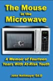 The Mouse in the Microwave, John Kellmayer, 0615563627