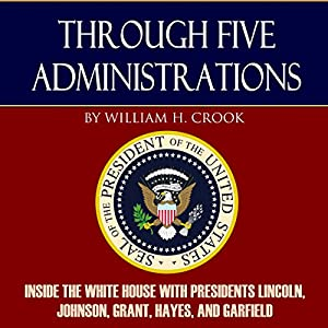 Through Five Administrations Audiobook