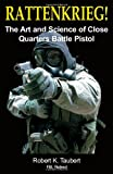 Rattenkrieg! The Art and Science of Close Quarters Battle Pistol
