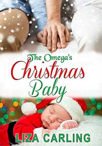 The Omega's Christmas Baby: M/M Non-Shifter Alpha/Omega MPREG