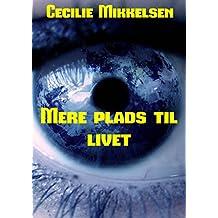 Mere plads til livet (Danish Edition)