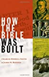 img - for How the Bible was Built book / textbook / text book
