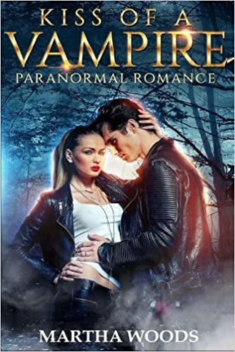 Amazon Fr Paranormal Romance Kiss Of A Vampire Martha