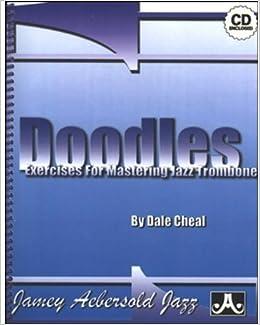 Doodles: Exercises For Mastering Jazz Trombone (Book & CD Set): Dale