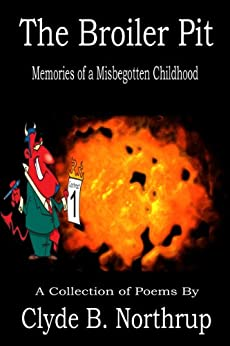 The Broiler Pit: Memories of a Misbegotten Childhood by [Northrup, Clyde B]