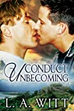 Conduct Unbecoming by L. A. Witt front cover