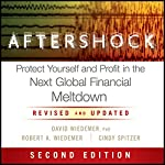 Aftershock: Protect Yourself and Profit in the Next Global Financial Meltdown | David Wiedemer,Robert A. Wiedemer,Cindy S. Spitzer