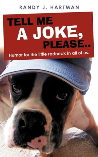 Tell Me A Joke  Please    Humor For The Little Redneck In All Of Us