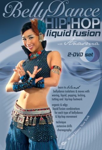 Bellydance Hip-Hop - Liquid Fusion, with Anasma (TWO-DVD set): Bellydancing classes, belly dance how-to, hip-hop how-to, fusion belly dance instruction