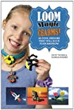 Loom Magic Charms!, Becky Thomas and Monica Sweeney, 163220259X