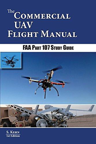 The Commercial UAV Flight Manual: Part 107 Study Guide