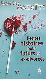 Petites histoires pour futurs et ex-divorcés, Mazetti, Katarina