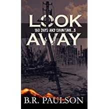 Look Away: an apocalyptic survival thriller (180 Days and Counting... series Book 5)
