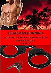 Dead Man Running: Book Two - Supernatural Bounty Hunter Romance Novellas (English Edition)