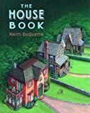 img - for The House Book (Picture Books) by Keith DuQuette (1999-05-24) book / textbook / text book