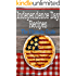 Independence Day Recipes: The Ultimate Guide