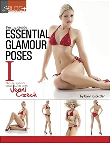 Book Posing Guide: Essential Glamour Poses 1: Visual Posing Guide with Jenni Czech by Dan Hostettler (2013-08-15)