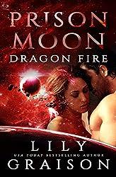 Prison Moon - Dragon Fire: An Alien Abduction Sci Fi Romance