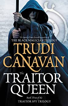 The Traitor Queen (The Traitor Spy Trilogy Book 3) by [Canavan, Trudi]