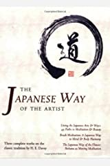 The Japanese Way of the Artist: Living the Japanese Arts & Ways, Brush Meditation, The Japanese Way of the Flower (Michi: Japanese Arts and Ways) by H. E. Davey (2007-07-01) Paperback