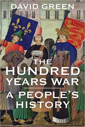 com the hundred years war a people s history  com the hundred years war a people s history 9780300216103 david green books