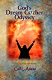 God's Dream Catcher Odyssey, Carl L. Adams, 1484927672