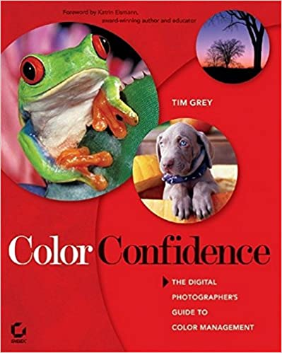 Color Confidence: The Digital Photographer's Guide to Color Management