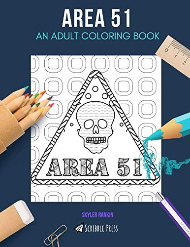 AREA 51: AN ADULT COLORING BOOK: An Area 51 Coloring Book For Adults