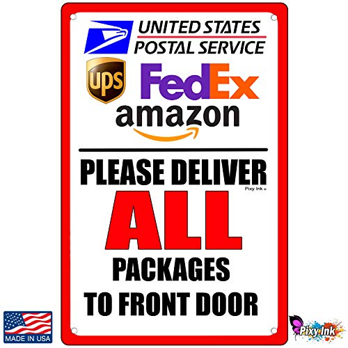 Deliver All Packages to Front Door Sign Metal Delivery USPS FedEx Amazon 6x9 Inches