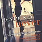 Never Say Never: Tips, Tricks, and Erotic Inspiration for Lovers | Alison Tyler,Barbara Pizio