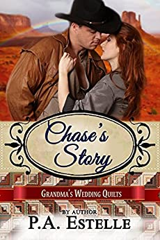 Chase's Story (Grandma's Wedding Quilts Book 10) by [Estelle, P. A., Quilts, Grandma's Wedding, Americana, Sweet ]