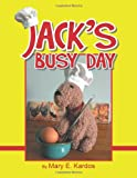 Jack's Busy Day, Mary E. Kardos, 149183630X