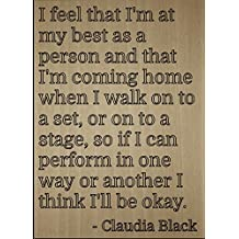 """I feel that I'm at my best as a person..."" quote by Claudia Black, laser engraved on wooden plaque - Size: 8""x10"""
