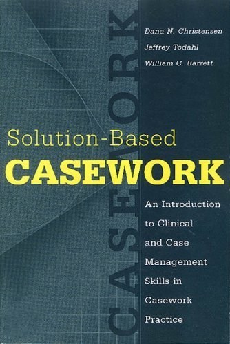 Solution Based Casework  An Introduction To Clinical And Case Management Skills In Casework Practice  Modern Applications Of Social Work  Paper   1St Edition   Paperback   By Christensen  Dana  Todahl  Jeffrey  Barrett  William C  Pulished By Aldine Transaction