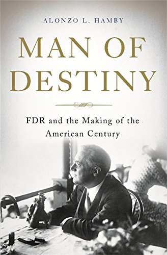 Download Man of Destiny: FDR and the Making of the American Century ebook
