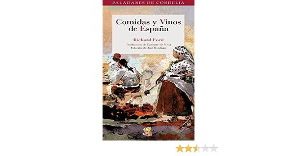 Comidas y vinos de España (Paladares de Cordelia nº 2) eBook: Ford, Richard, Esteban, José, de Mesa, Enrique: Amazon.es: Tienda Kindle