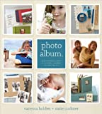 img - for Photo Album. The Essential Guide to Sorting, Sharing and Keeping Your Photos. book / textbook / text book